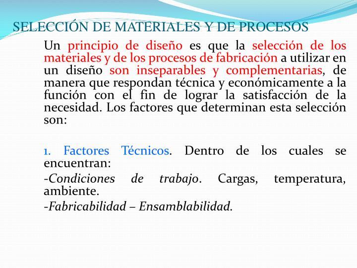 SELECCIÓN DE MATERIALES Y DE PROCESOS