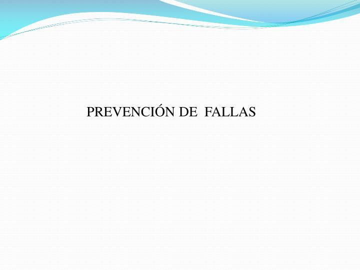 PREVENCIÓN DE  FALLAS