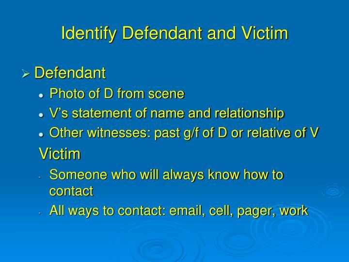 Identify Defendant and Victim