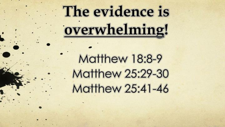 The evidence is