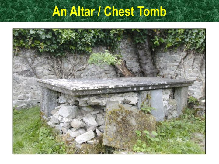 An altar chest tomb