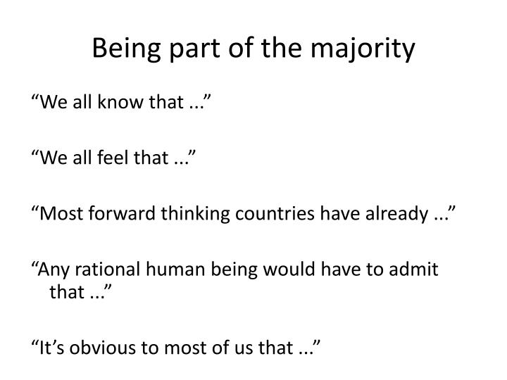 Being part of the majority