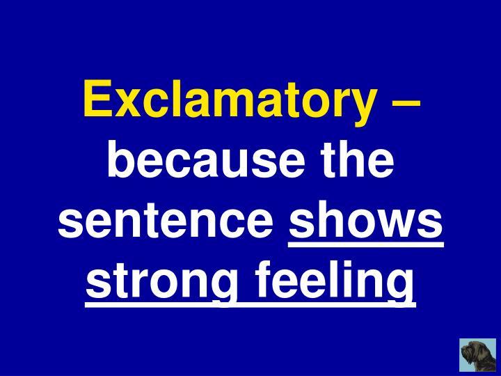Exclamatory –