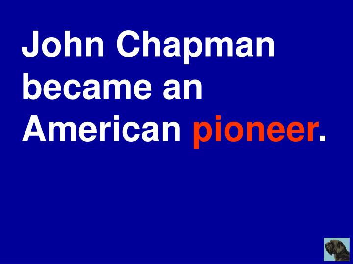 John Chapman became an American