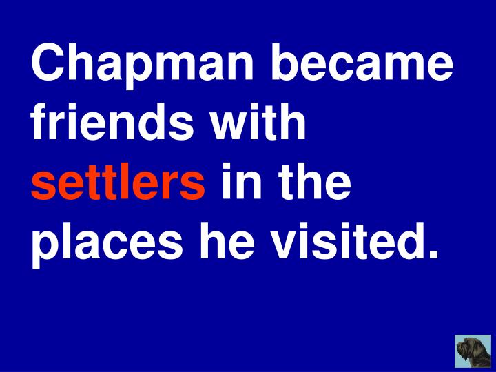 Chapman became friends with