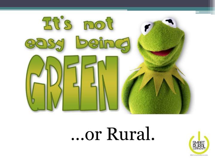 …or Rural.