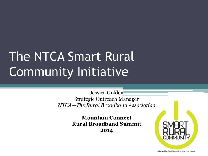 The ntca smart rural community initiative