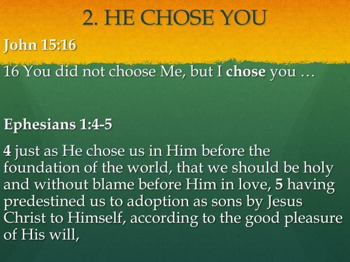 2. HE CHOSE YOU