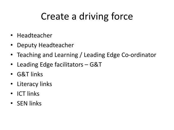 Create a driving force