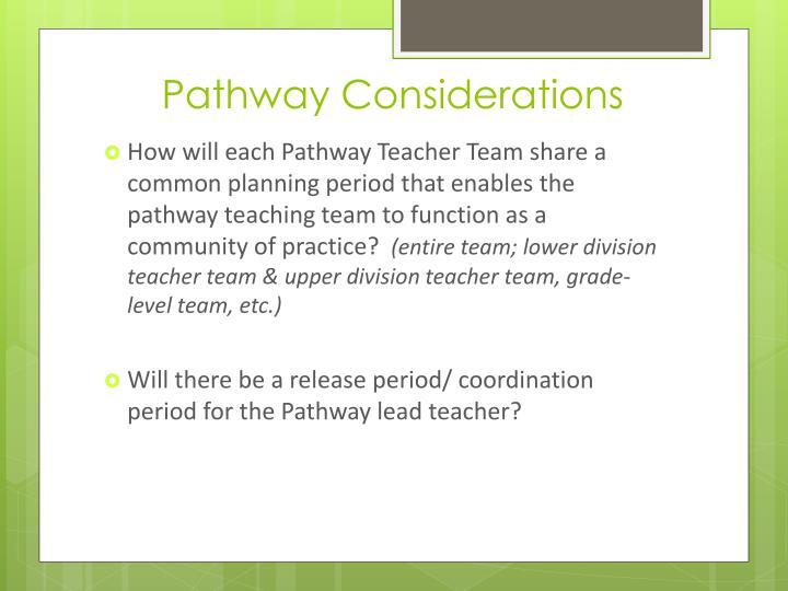 Pathway Considerations