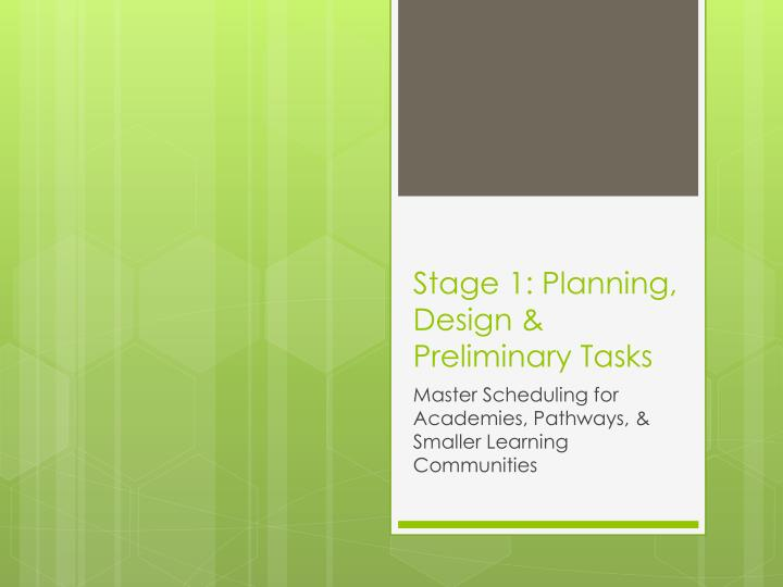 Stage 1 planning design preliminary tasks