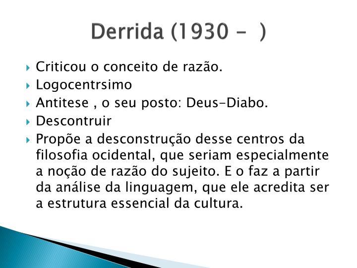 Derrida (1930 -  )