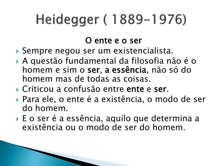 Heidegger ( 1889-1976)