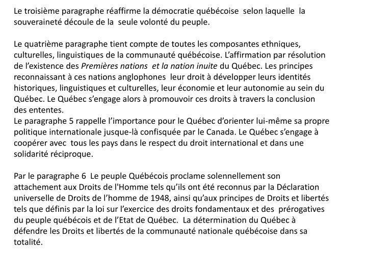 Le troisime paragraphe raffirme la dmocratie qubcoise  selon laquelle  la souverainet dcoule de la