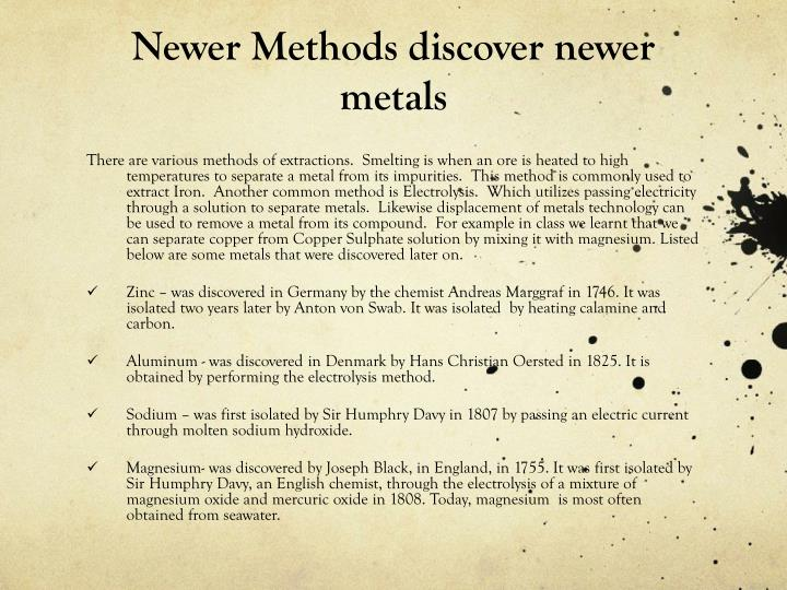 Newer Methods discover newer metals