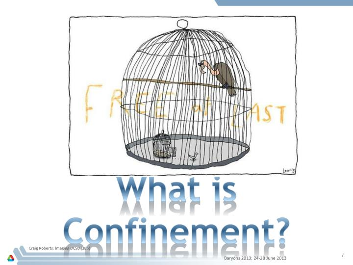What is Confinement?