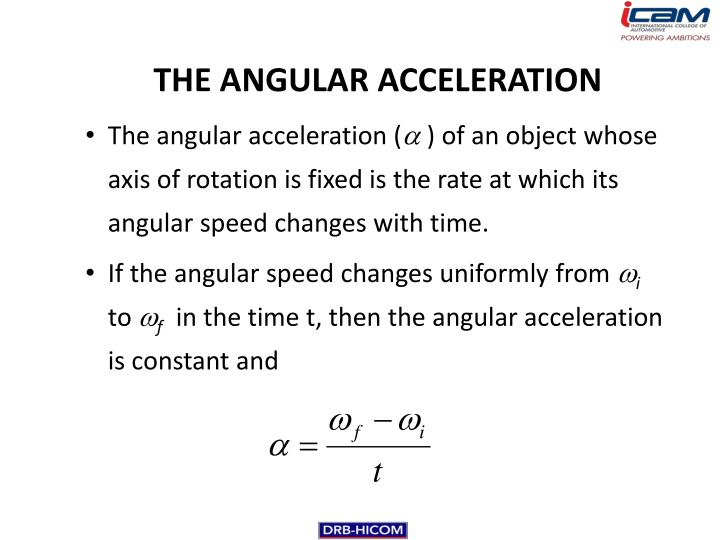 THE ANGULAR ACCELERATION