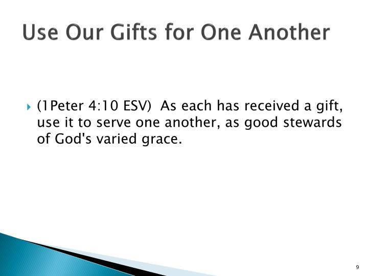 Use Our Gifts for One Another