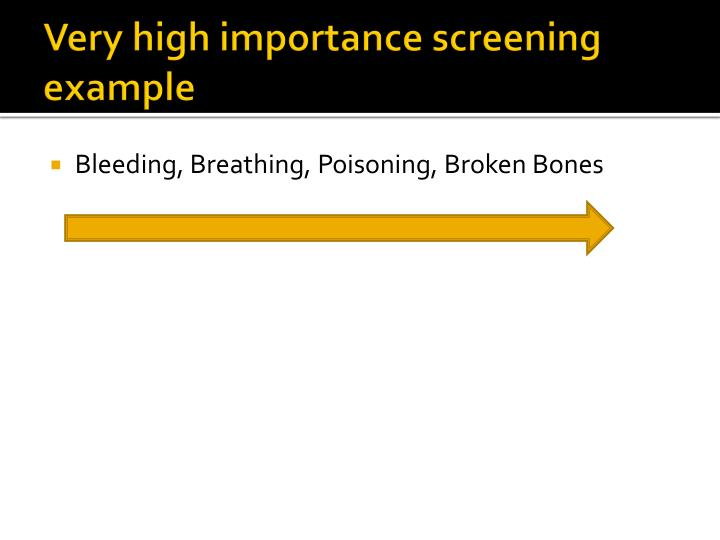 Very high importance screening example