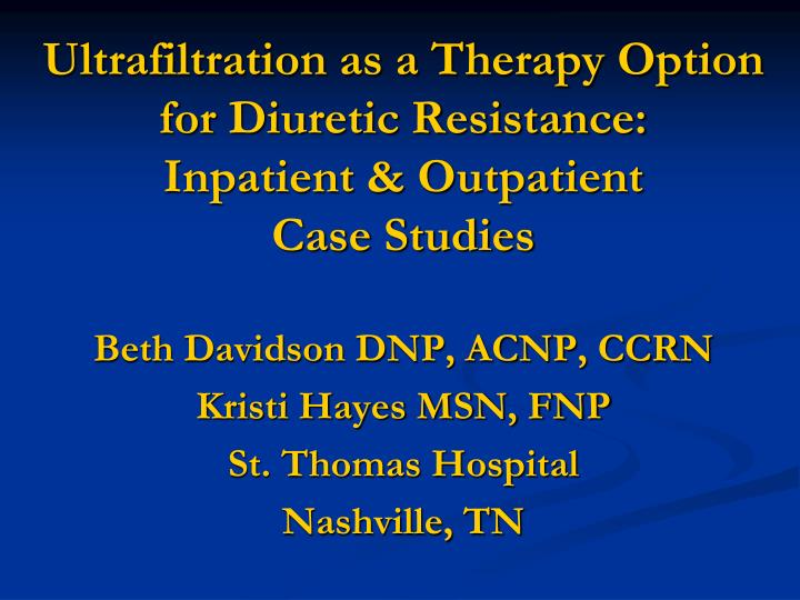 Ultrafiltration as a Therapy Option for Diuretic Resistance: