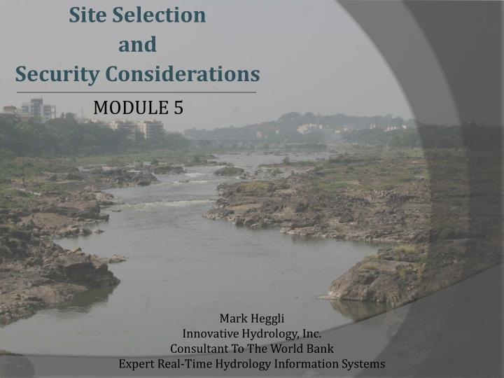 Site selection and security considerations