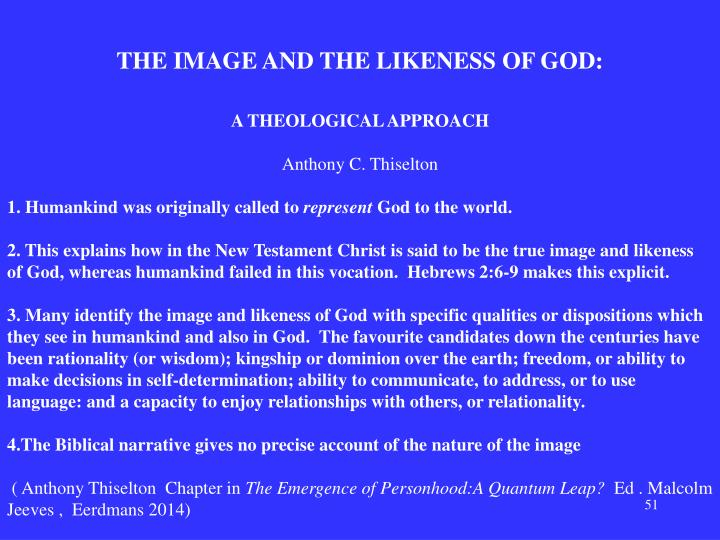 THE IMAGE AND THE LIKENESS OF GOD: