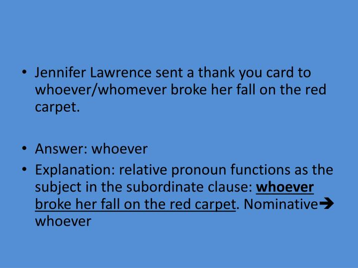 Jennifer Lawrence sent a thank you card to whoever/whomever broke her fall on the red carpet.