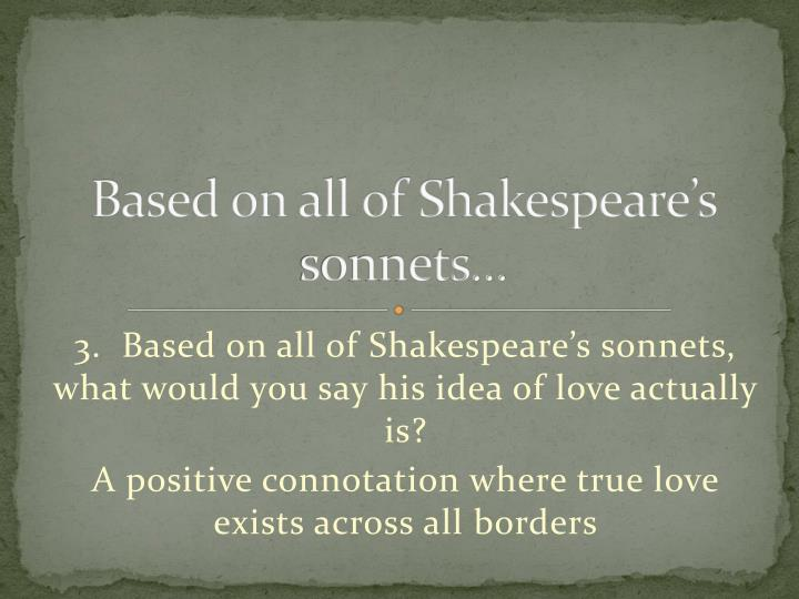Based on all of Shakespeare's sonnets…