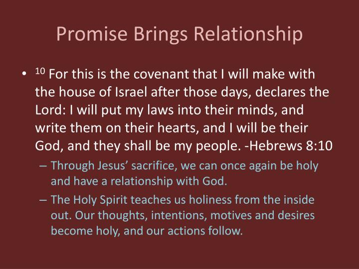 Promise Brings Relationship