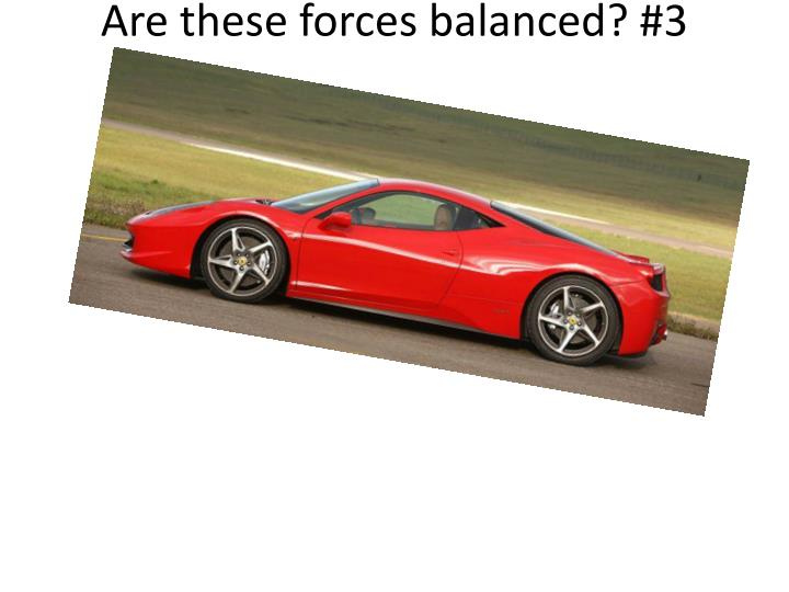 Are these forces balanced? #3
