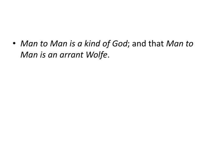 Man to Man is a kind of God