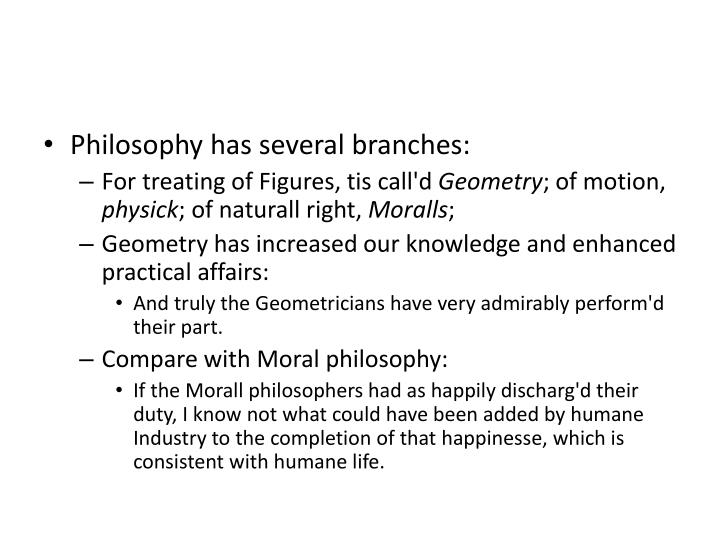 Philosophy has several branches: