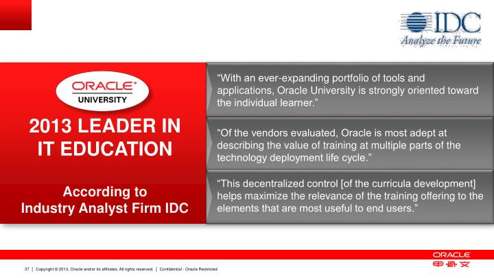 """With an ever-expanding portfolio of tools and applications, Oracle University is strongly oriented toward the individual learner."""