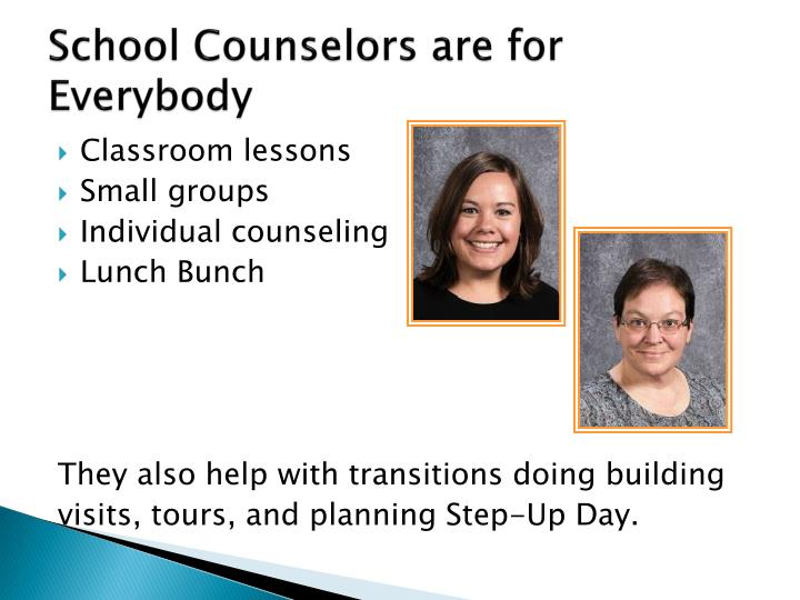 School Counselors are for Everybody