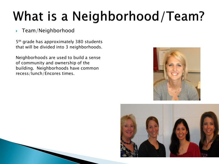 What is a neighborhood team