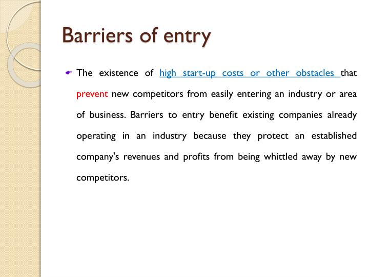 Barriers of entry
