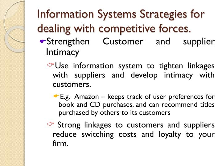 Information Systems Strategies for dealing with competitive forces.