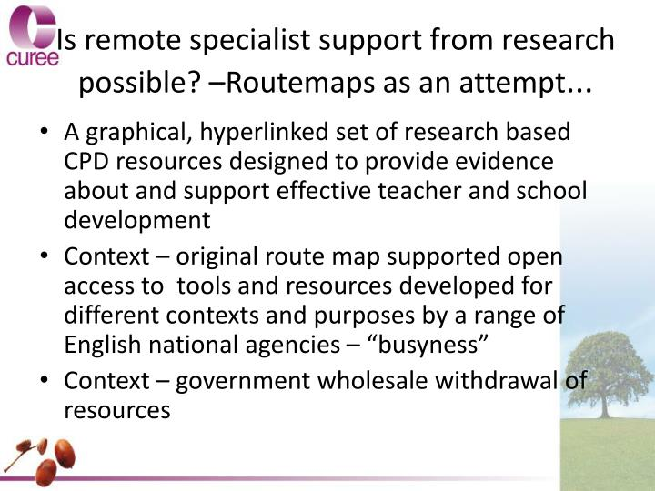 Is remote specialist support from research possible? –Routemaps as an attempt