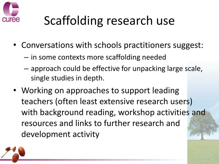 Scaffolding research use