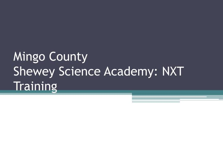 Mingo county shewey science academy nxt training