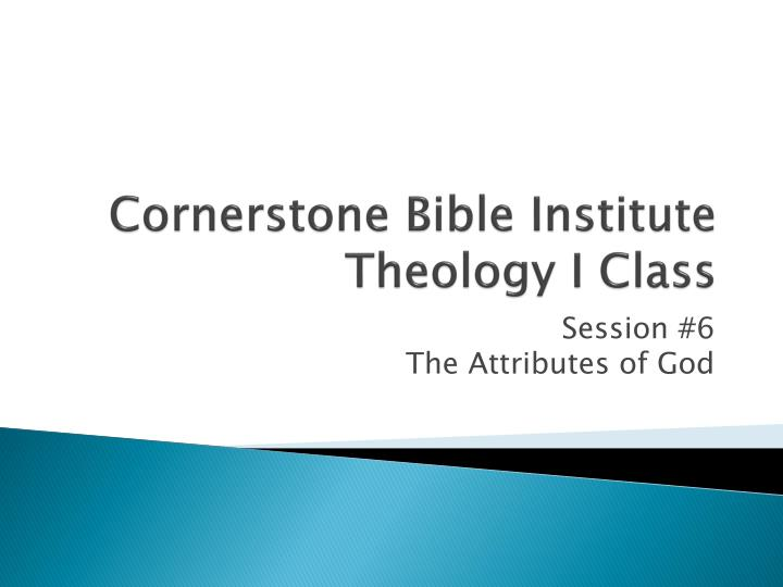 Cornerstone bible institute theology i class