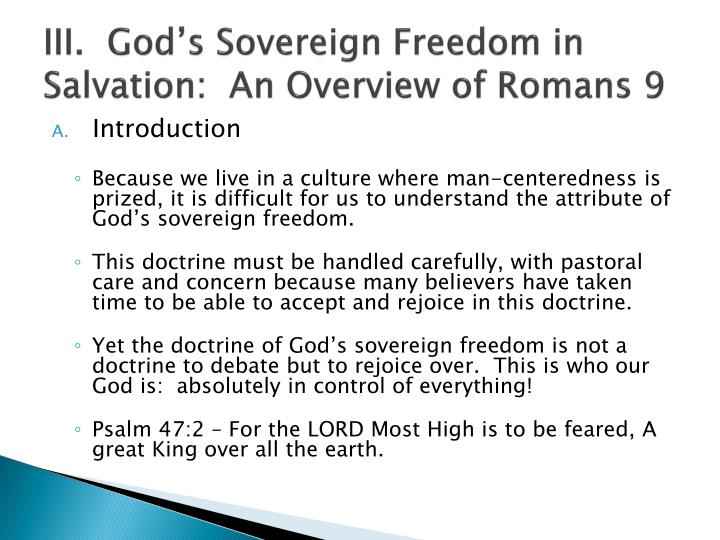 III.  God's Sovereign Freedom in Salvation:  An Overview of Romans 9