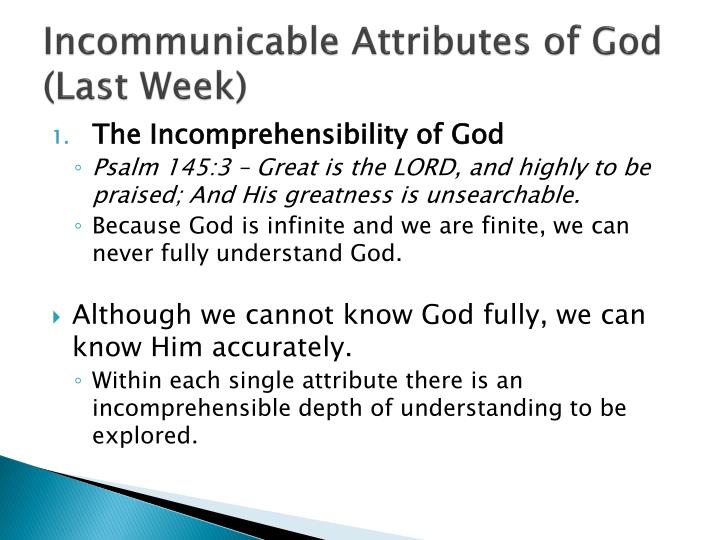 Incommunicable Attributes of God (Last Week)
