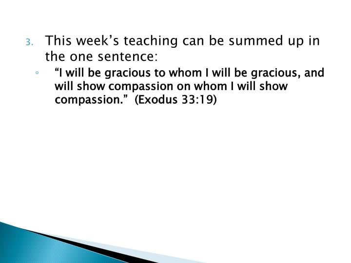 This week's teaching can be summed up in the one sentence: