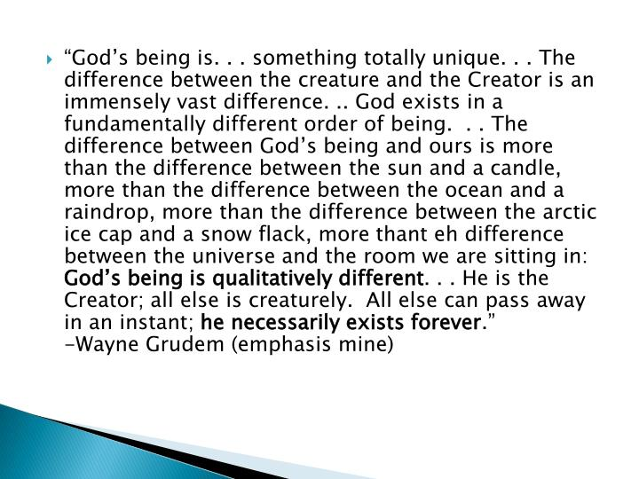 """God's being is. . . something totally unique. . . The difference between the creature and the C..."