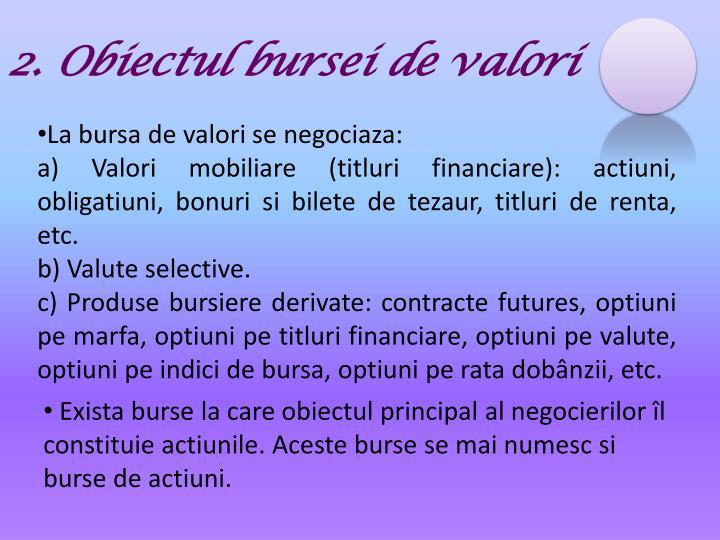 2. Obiectul bursei de valori