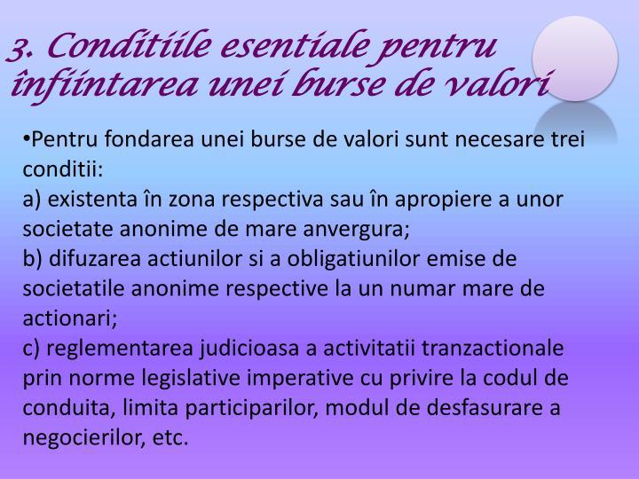 3. Conditiile esentiale pentru înfiintarea unei burse de valori