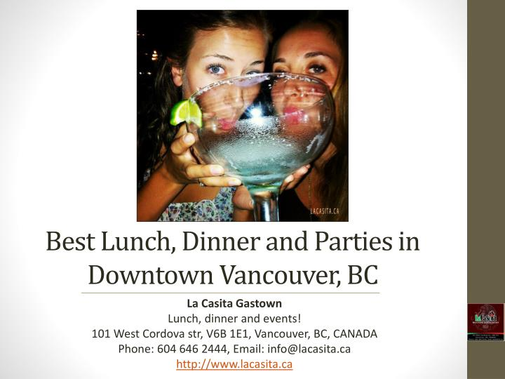 Best lunch dinner and parties in downtown vancouver bc
