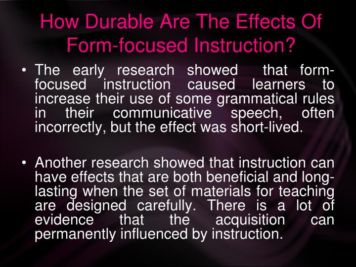 How Durable Are The Effects Of Form-focused Instruction?