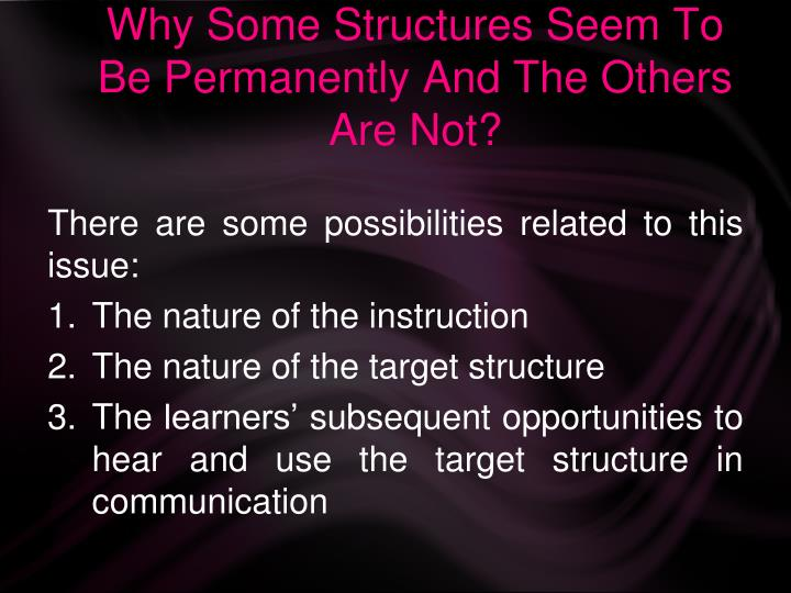 Why Some Structures Seem To Be Permanently And The Others Are Not?